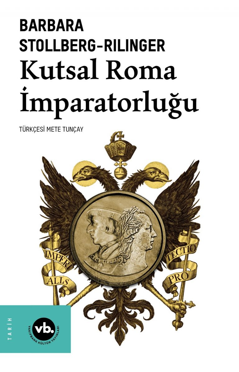 İmparatorlukla ilgili tek ve en yetkin çeviri kaynak Kutsal Roma İmparatorluğu Türkçe'de ilk kez VBKY'de