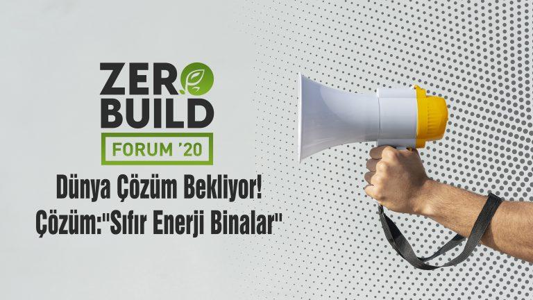 35 ÜLKENİN FİKİR ÖNDERLERİ ZEROBUILD FORUM'DA SIFIR ENERJİ BİNALARI KONUŞACAK