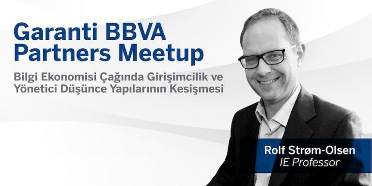 Garanti BBVA Partners Meetup serisinin Kasım ayındaki konuğu IE Business School Profesörlerinden Rolf Strøm-Olsen oldu