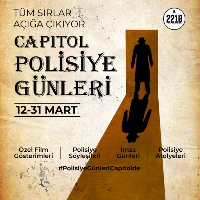 """TÜRKİYE'NİN İLK """"POLİSİYE GÜNLERİ"""" CAPITOL'DE!"""