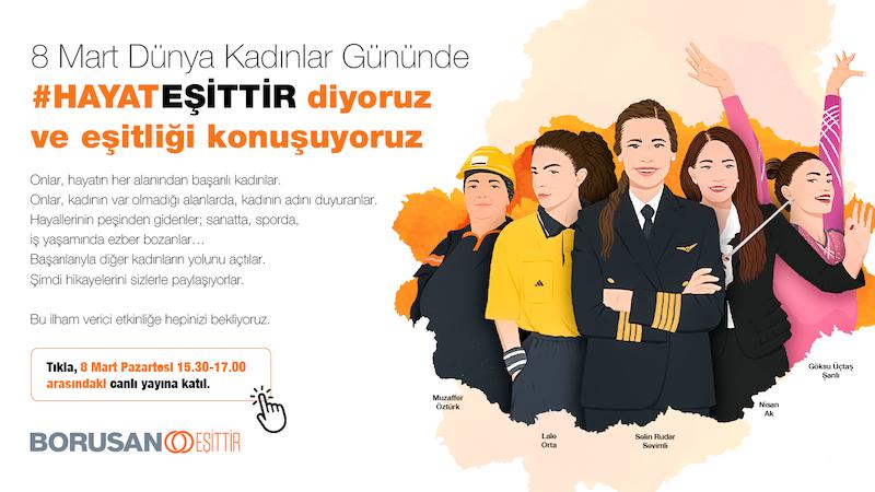 """<strong>Borusan Holding, 8 Mart Dünya Kadınlar Günü'nde """"Hayat Eşittir"""" diyor</strong>"""